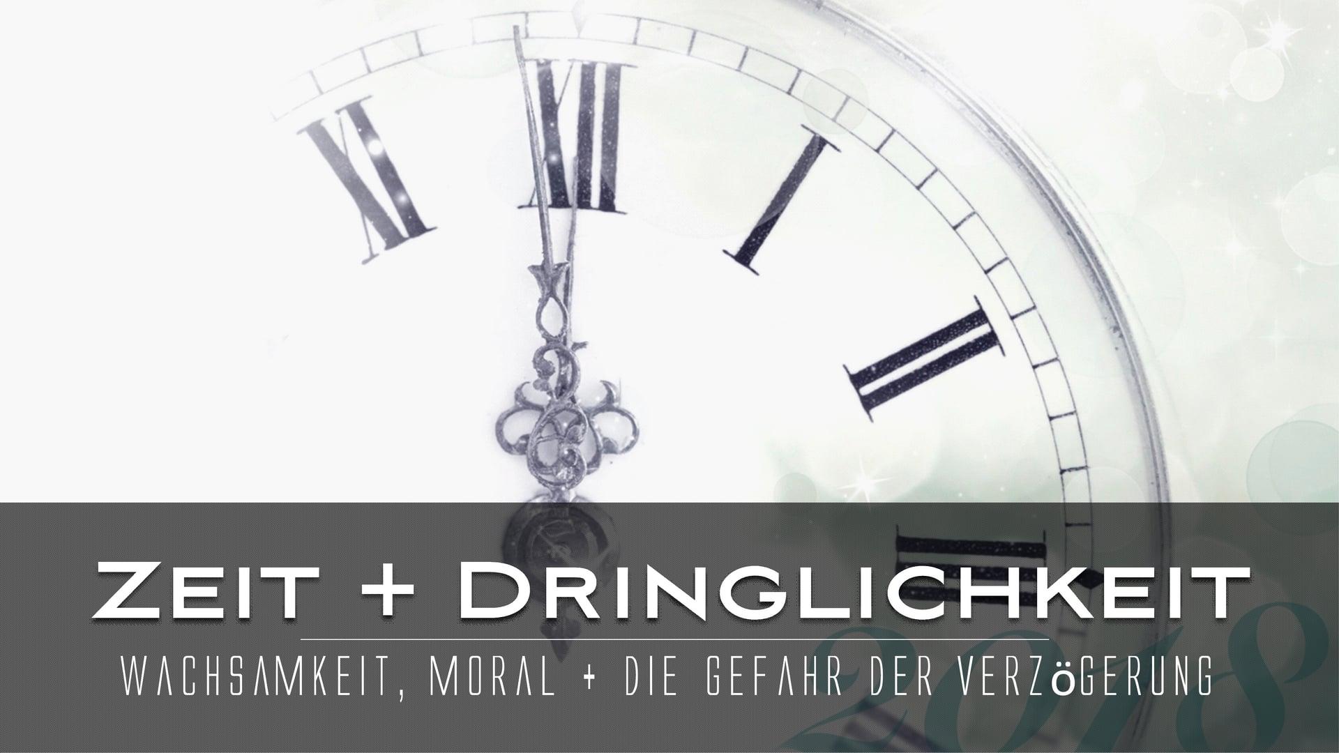 Zeit und Dringlichkeit I. Wachsamkeit, Moral und die Gefahr der Verzögerung. (JIDZ 2)