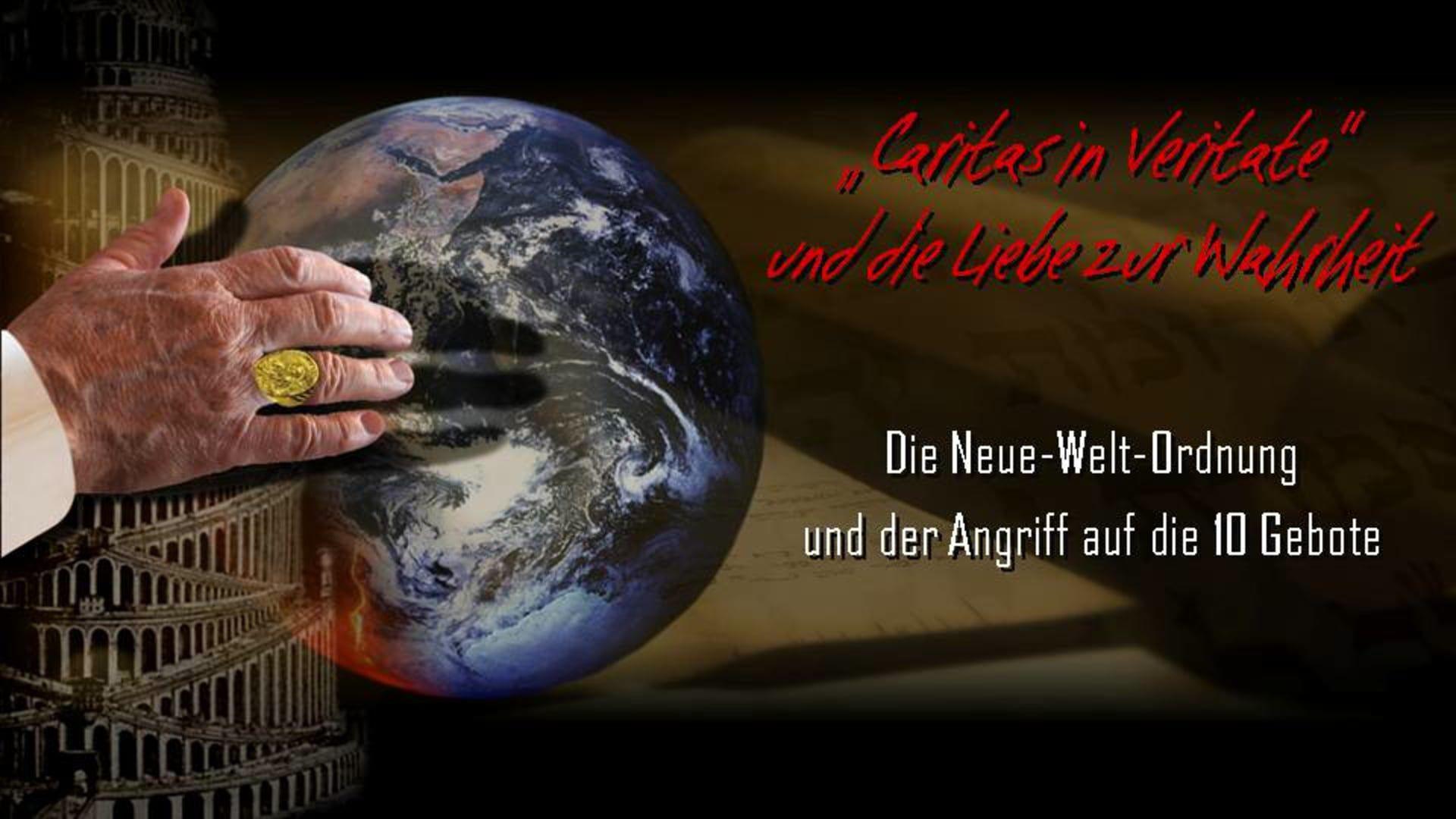 Caritas in Veritate und die Liebe zur Wahrheit. Die Neue-Welt-Ordnung und die Aufhebung der Zehn Gebote. (WESOG 3)