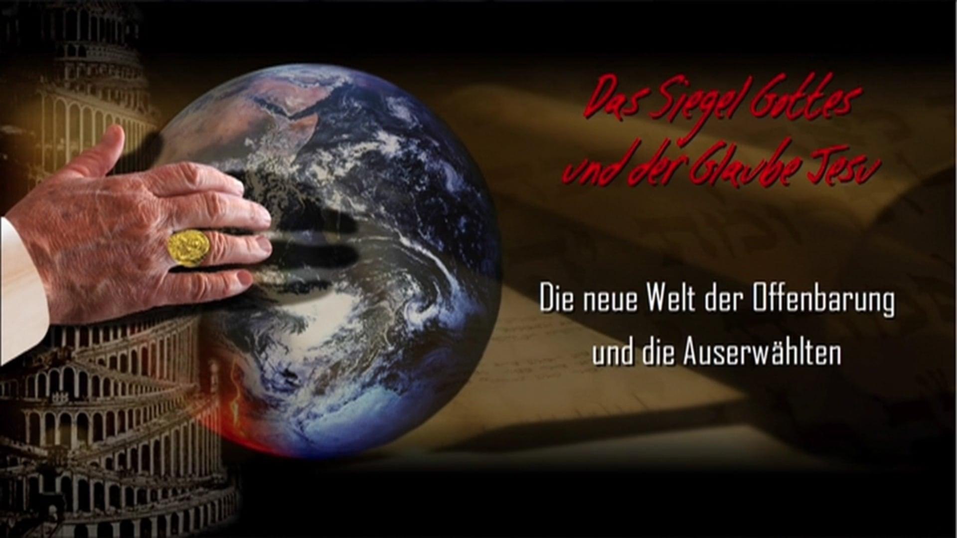 Das Siegel Gottes und der Glaube Jesu. Die neue Welt der Offenbarung und die Auserwählten. (WESOG 6)