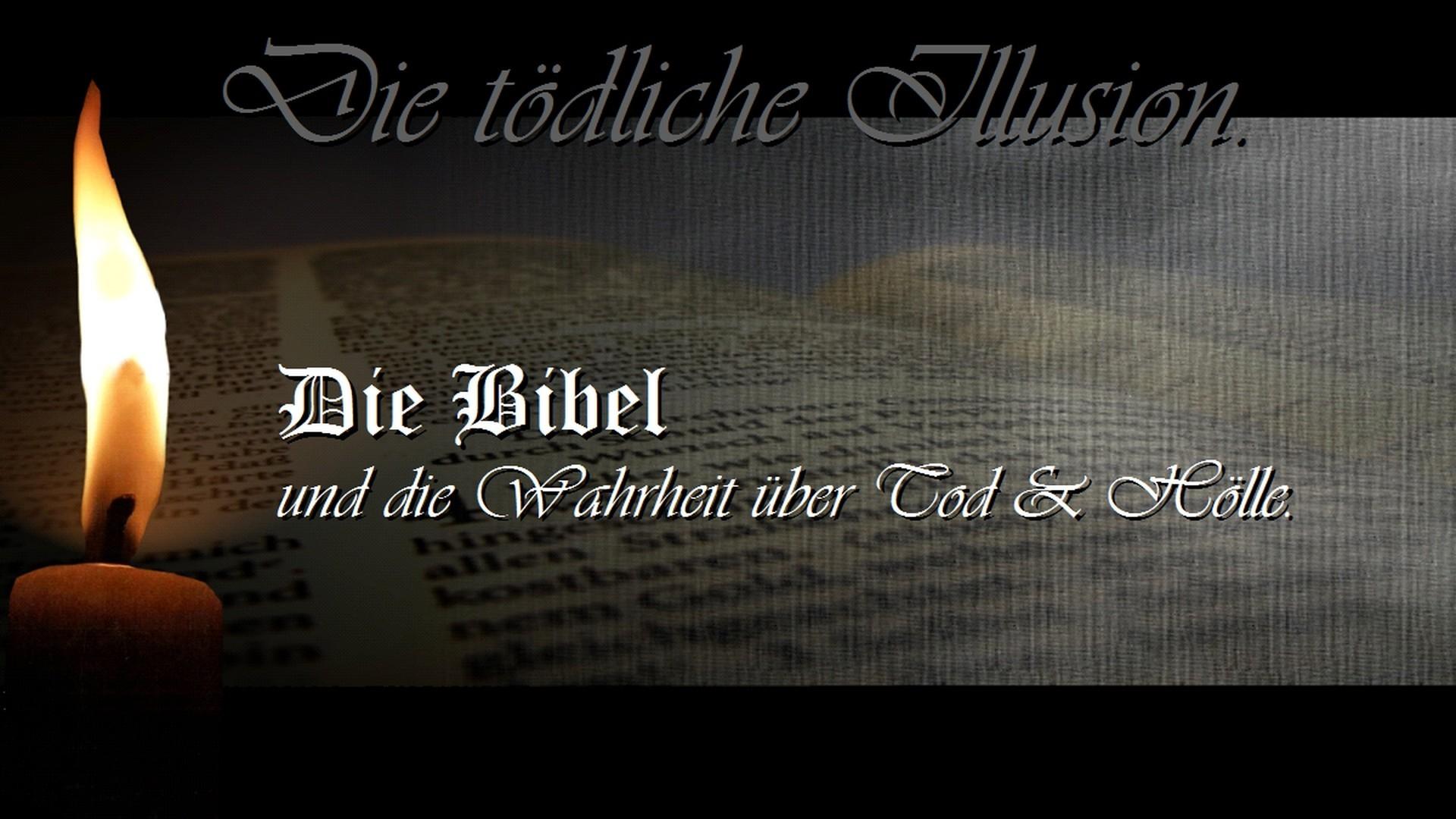 Die tödliche Illusion. Die Bibel und die Wahrheit über Tod und Hölle. (REF 4)