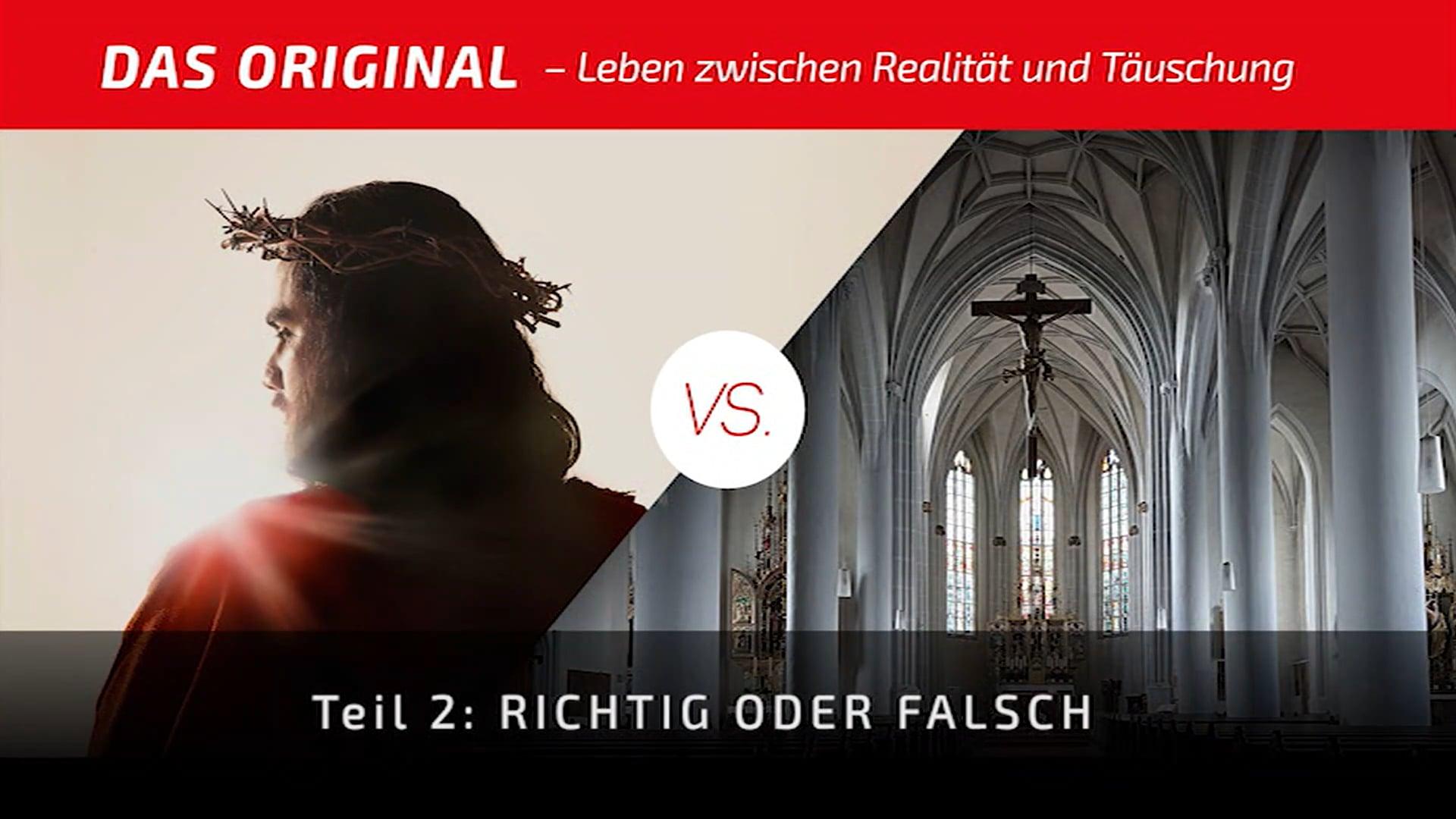 Das Original. Richtig oder Falsch. Die neue Wirklichkeit. (ORG 2)