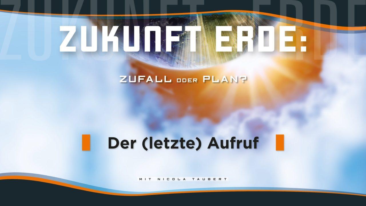 Zukunft Erde (1) – Der letzte Aufruf.