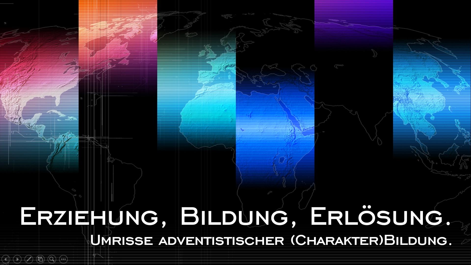 Erziehung. Bildung. Erlösung. Umrisse adventistischer (Charakter)Bildung. (TGGP 3)