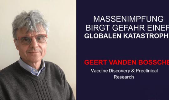 Top-Virologe Geert Vanden Bossche: 'Massenimpfung birgt Gefahr einer globalen Katastrophe'
